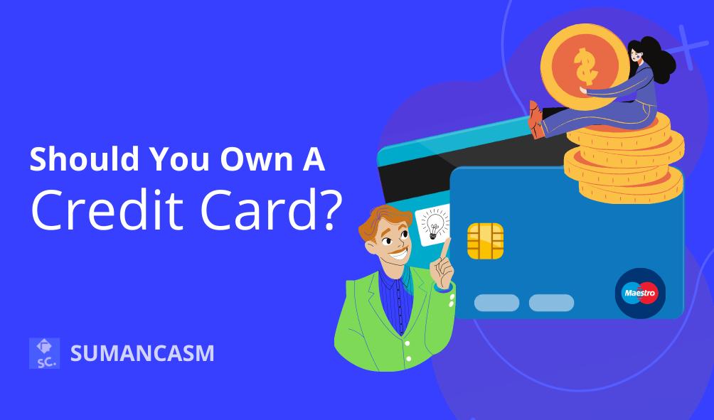 Credit Card 101 - Featured Image - Sumancasm